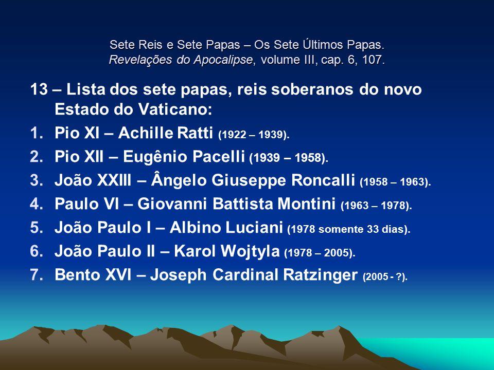13 – Lista dos sete papas, reis soberanos do novo Estado do Vaticano: