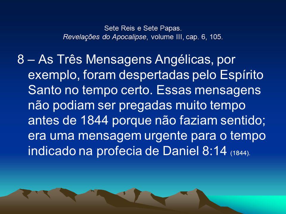Sete Reis e Sete Papas. Revelações do Apocalipse, volume III, cap
