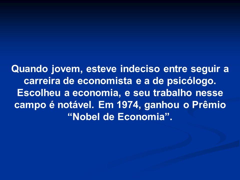 Quando jovem, esteve indeciso entre seguir a carreira de economista e a de psicólogo.
