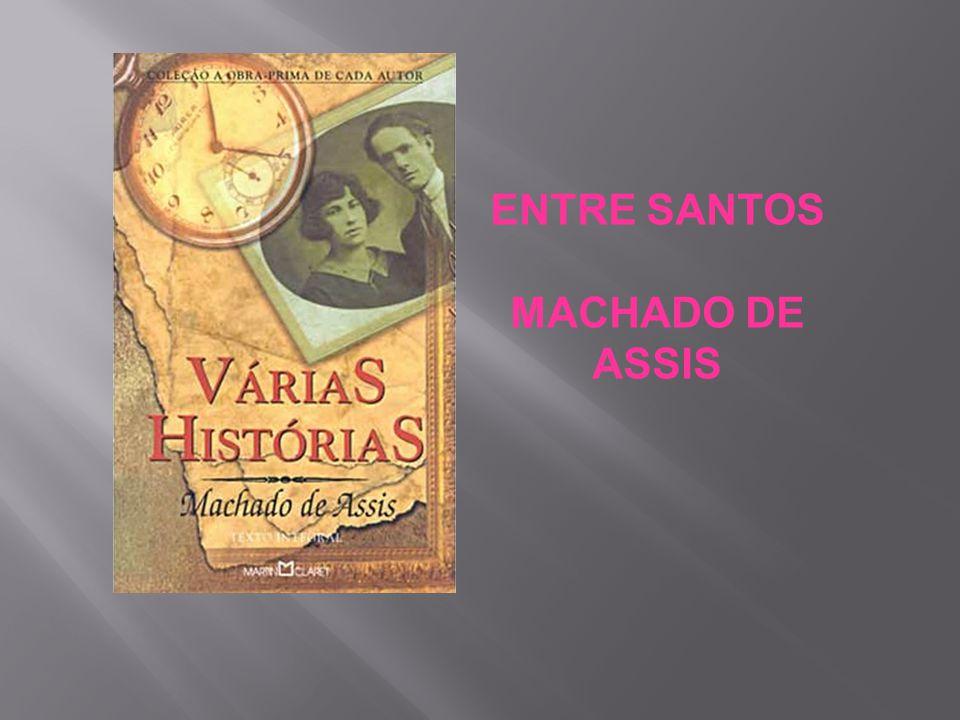 ENTRE SANTOS MACHADO DE ASSIS