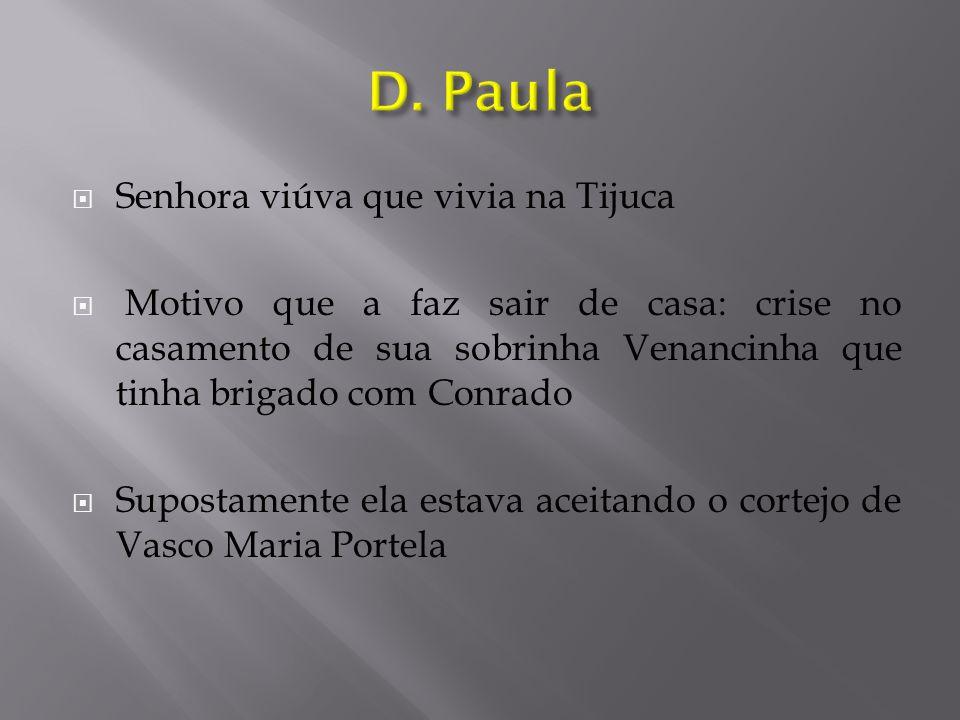 D. Paula Senhora viúva que vivia na Tijuca