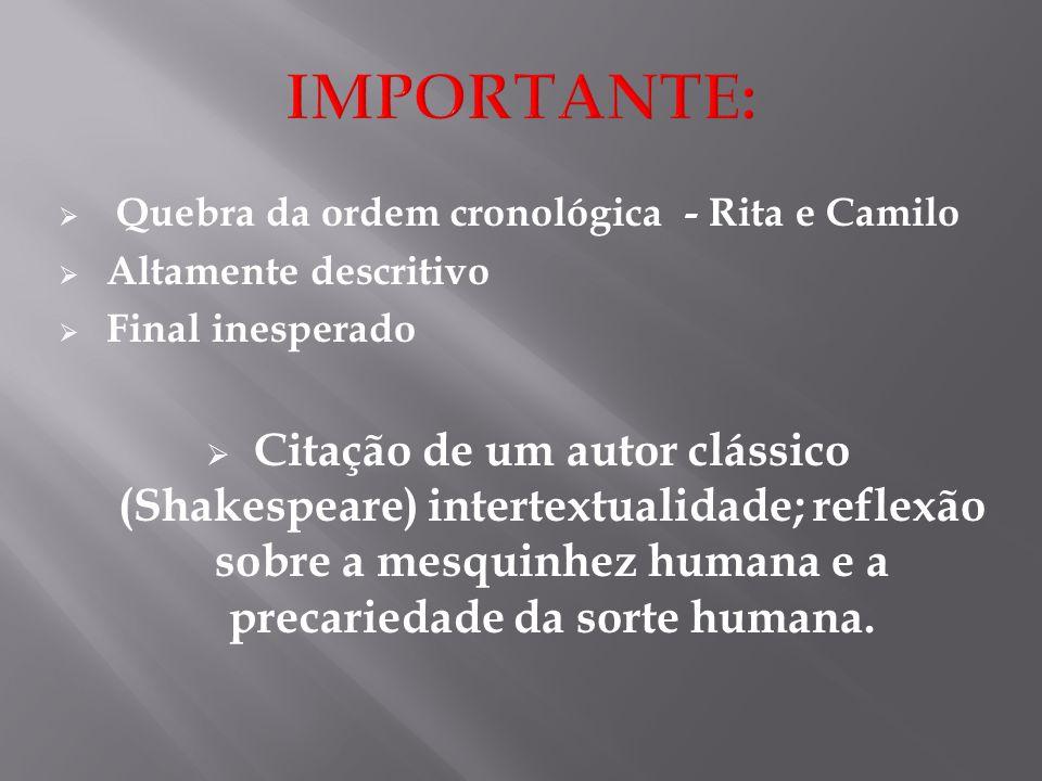 IMPORTANTE: Quebra da ordem cronológica - Rita e Camilo. Altamente descritivo. Final inesperado.