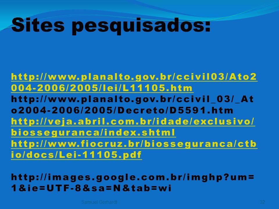 Sites pesquisados: http://www. planalto. gov