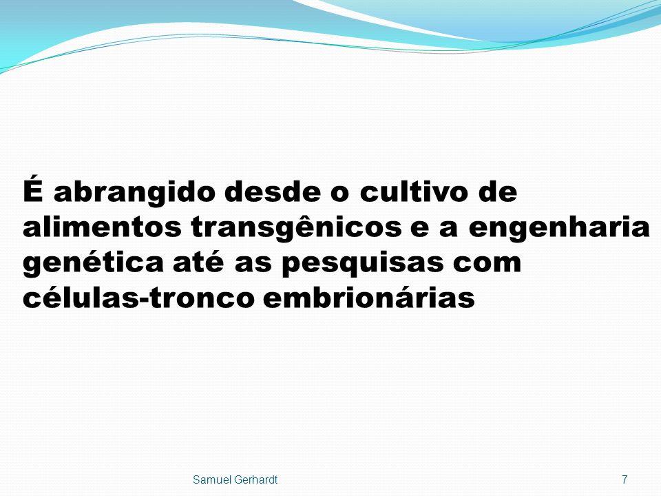 É abrangido desde o cultivo de alimentos transgênicos e a engenharia genética até as pesquisas com células-tronco embrionárias