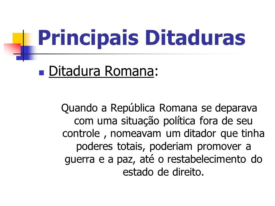 Principais Ditaduras Ditadura Romana: