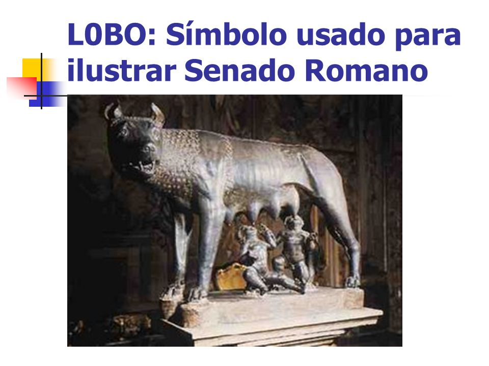 L0BO: Símbolo usado para ilustrar Senado Romano