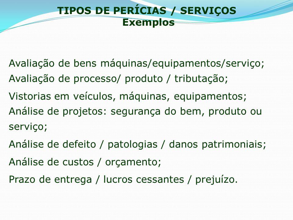TIPOS DE PERÍCIAS / SERVIÇOS Exemplos
