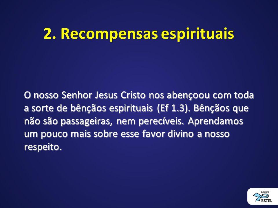 2. Recompensas espirituais