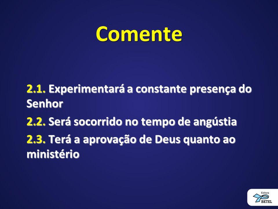 Comente 2.1. Experimentará a constante presença do Senhor