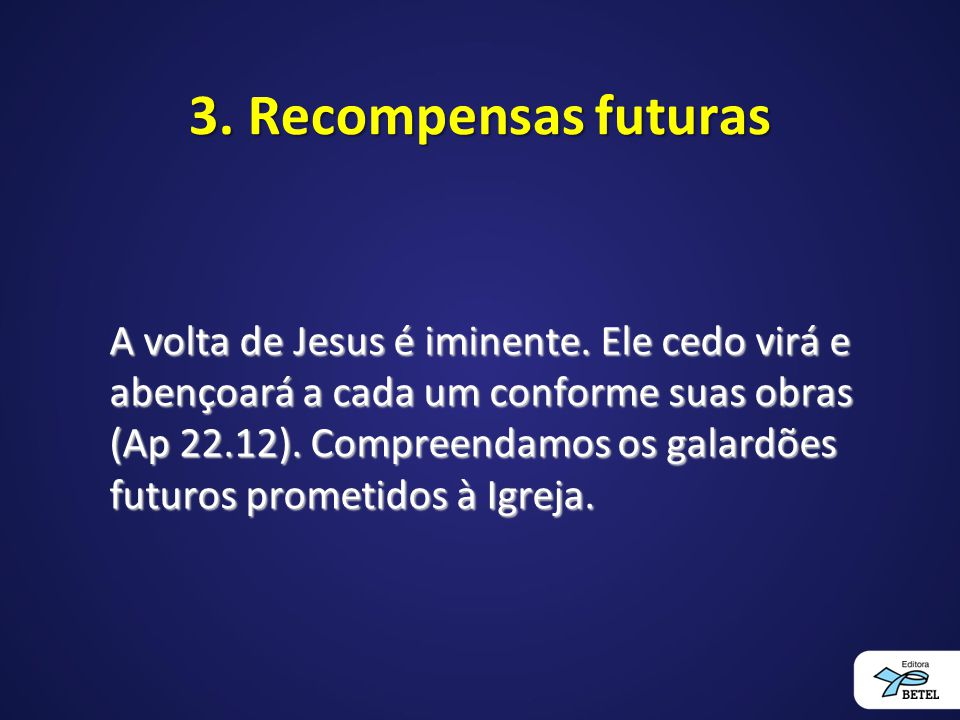 3. Recompensas futuras