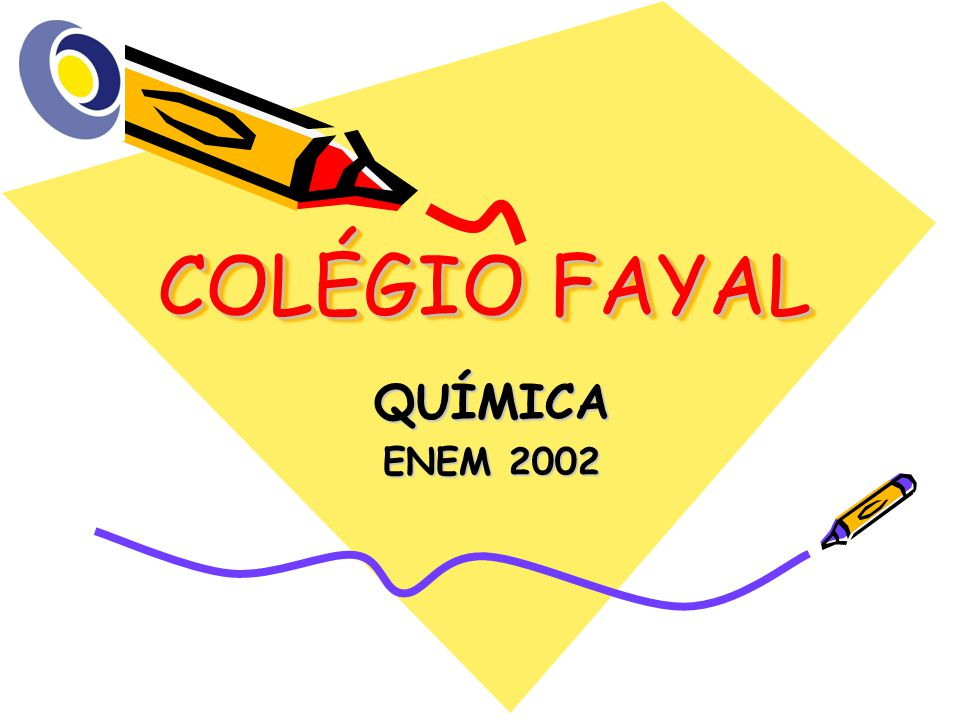 COLÉGIO FAYAL QUÍMICA ENEM 2002