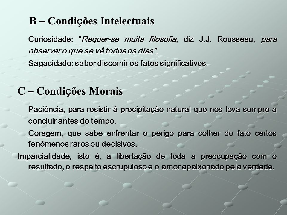 B – Condições Intelectuais