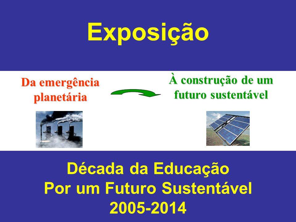 Exposição Década da Educação Por um Futuro Sustentável 2005-2014