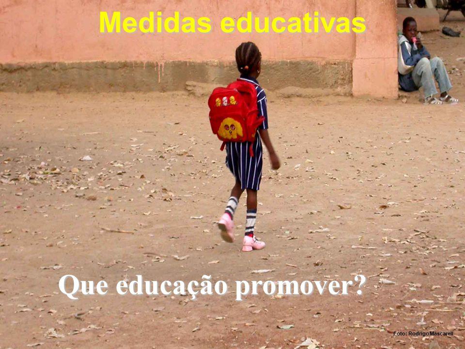 Medidas educativas Que educação promover Foto: Rodrigo Mascarell