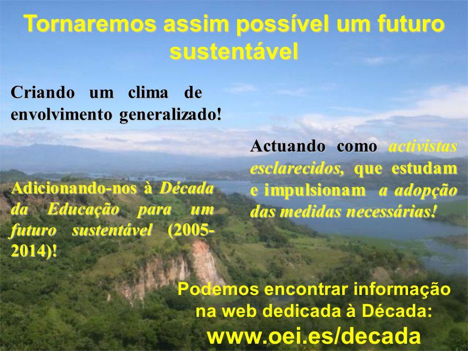 Tornaremos assim possível um futuro sustentável www.oei.es/decada