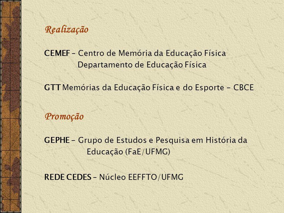 Realização Promoção CEMEF – Centro de Memória da Educação Física