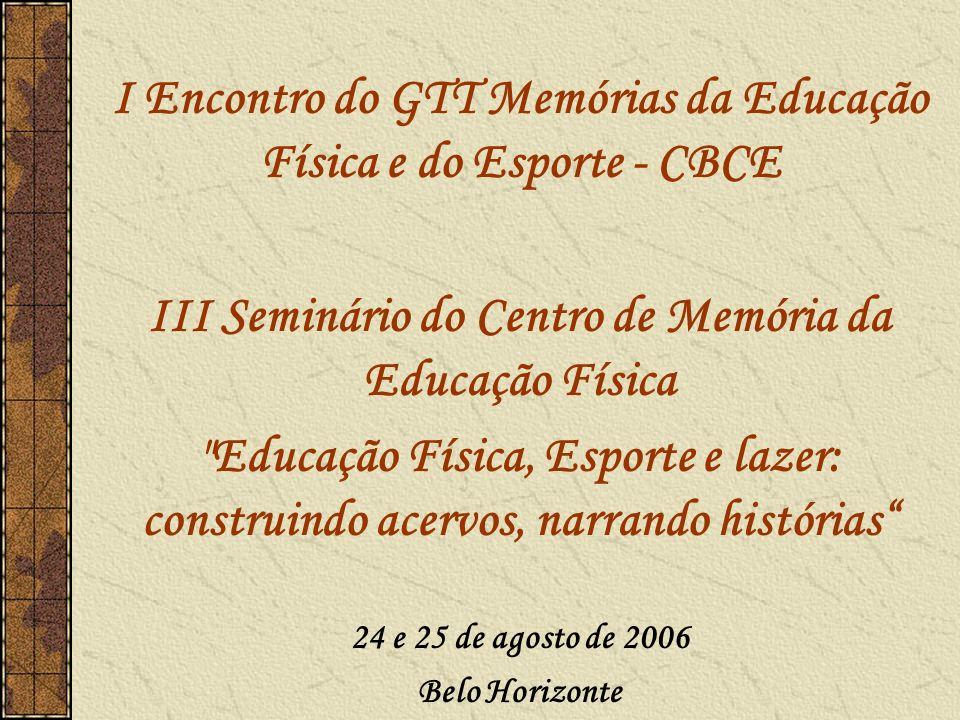 I Encontro do GTT Memórias da Educação Física e do Esporte - CBCE