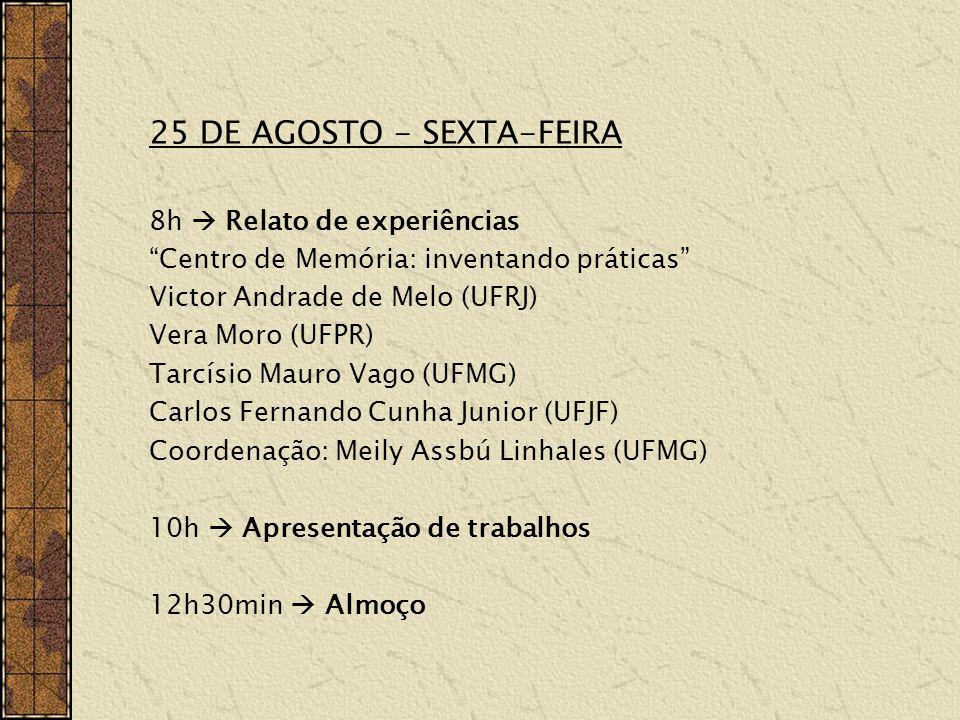 25 DE AGOSTO - SEXTA-FEIRA