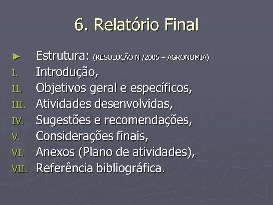 6. Relatório Final Estrutura: (RESOLUÇÃO N /2005 – AGRONOMIA)
