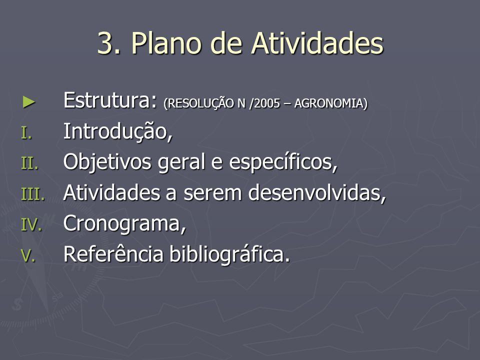 3. Plano de Atividades Estrutura: (RESOLUÇÃO N /2005 – AGRONOMIA)