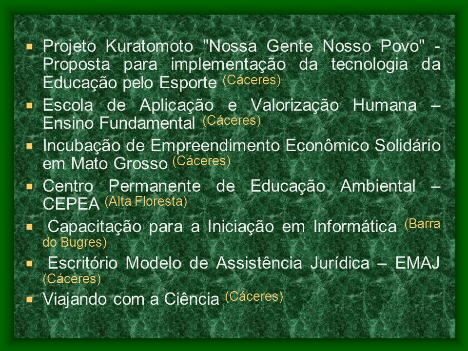 Projeto Kuratomoto Nossa Gente Nosso Povo - Proposta para implementação da tecnologia da Educação pelo Esporte (Cáceres)