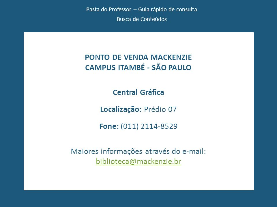 PONTO DE VENDA MACKENZIE CAMPUS ITAMBÉ - SÃO PAULO
