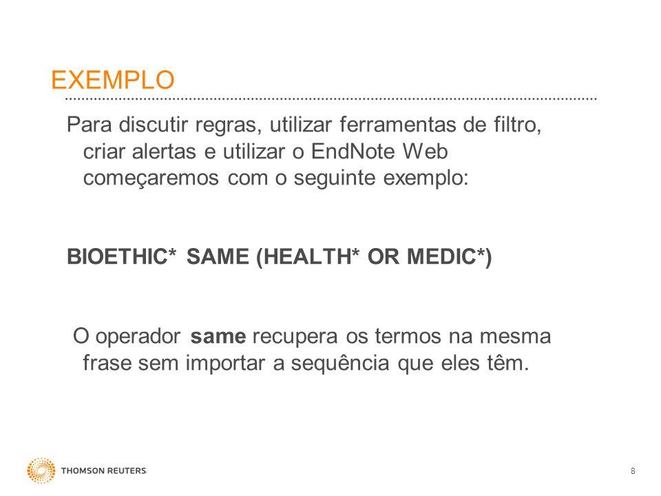 EXEMPLOPara discutir regras, utilizar ferramentas de filtro, criar alertas e utilizar o EndNote Web começaremos com o seguinte exemplo: