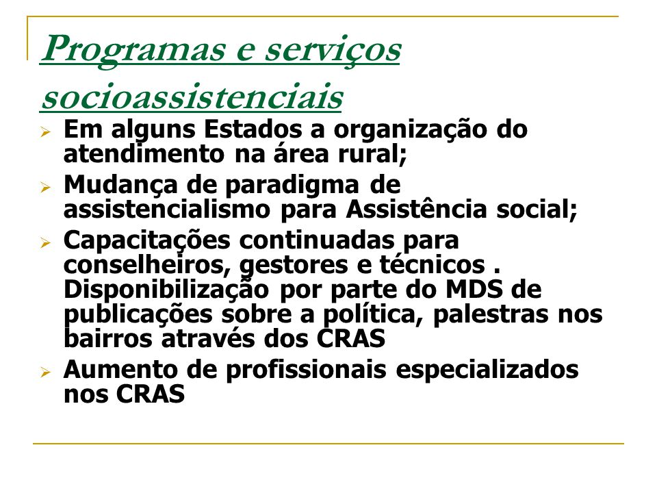 Programas e serviços socioassistenciais