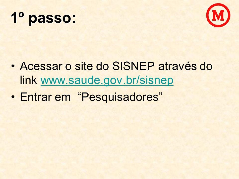 1º passo:Acessar o site do SISNEP através do link www.saude.gov.br/sisnep.