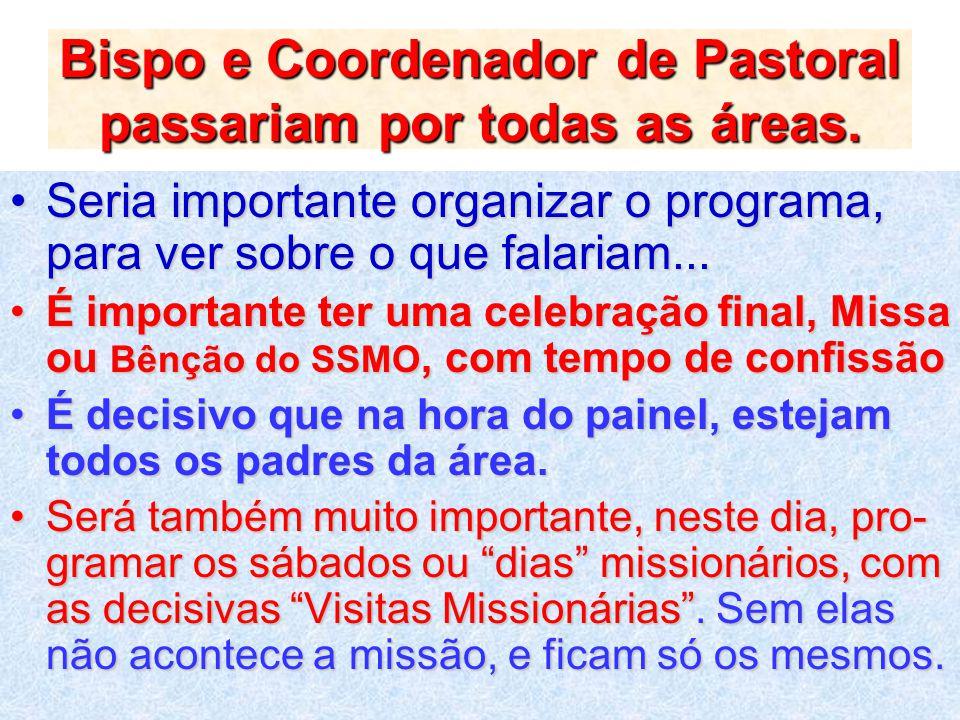 Bispo e Coordenador de Pastoral passariam por todas as áreas.