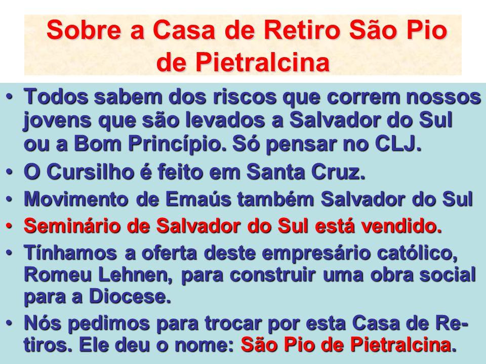 Sobre a Casa de Retiro São Pio de Pietralcina