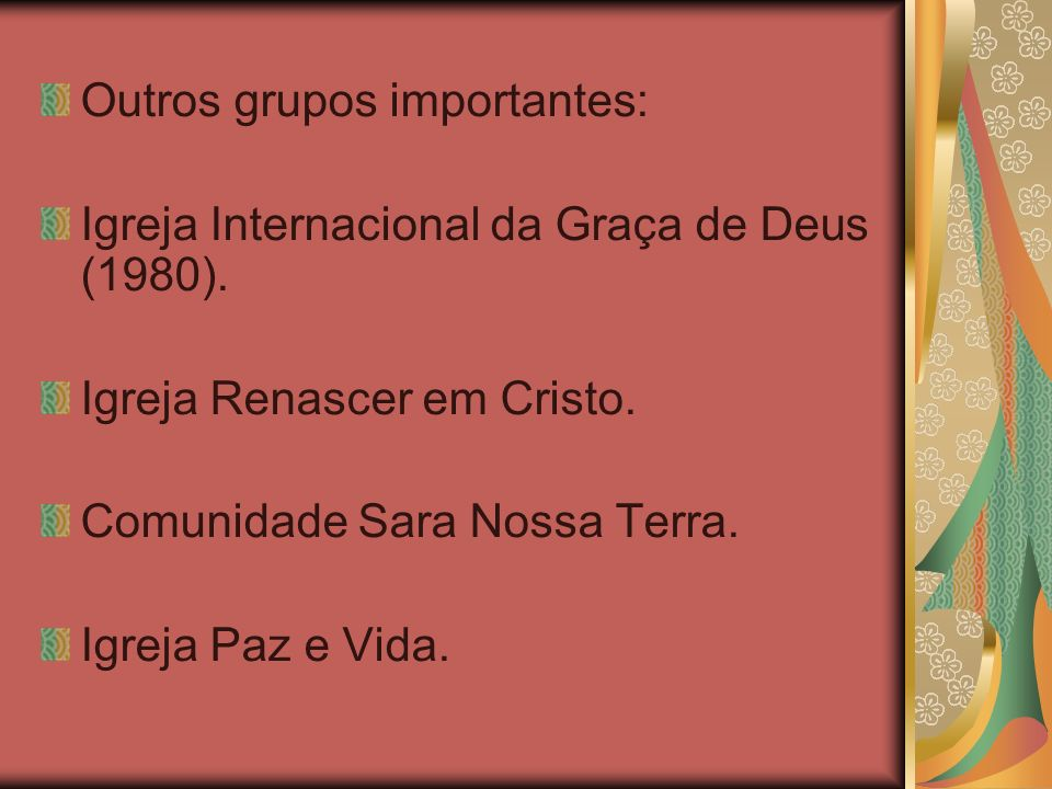 Outros grupos importantes: