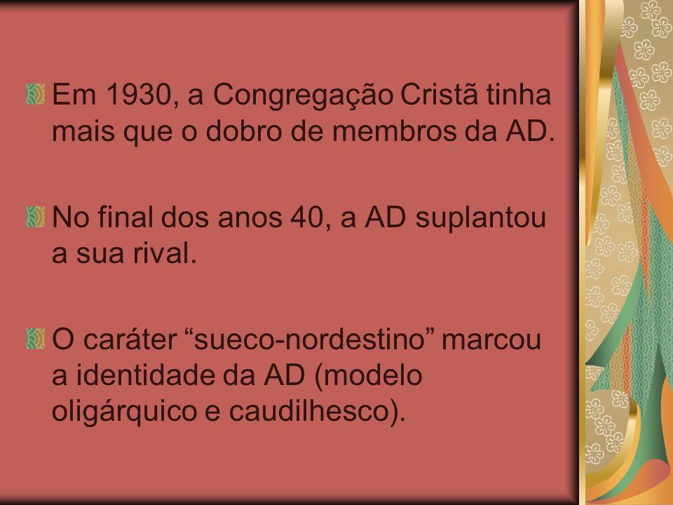 Em 1930, a Congregação Cristã tinha mais que o dobro de membros da AD.