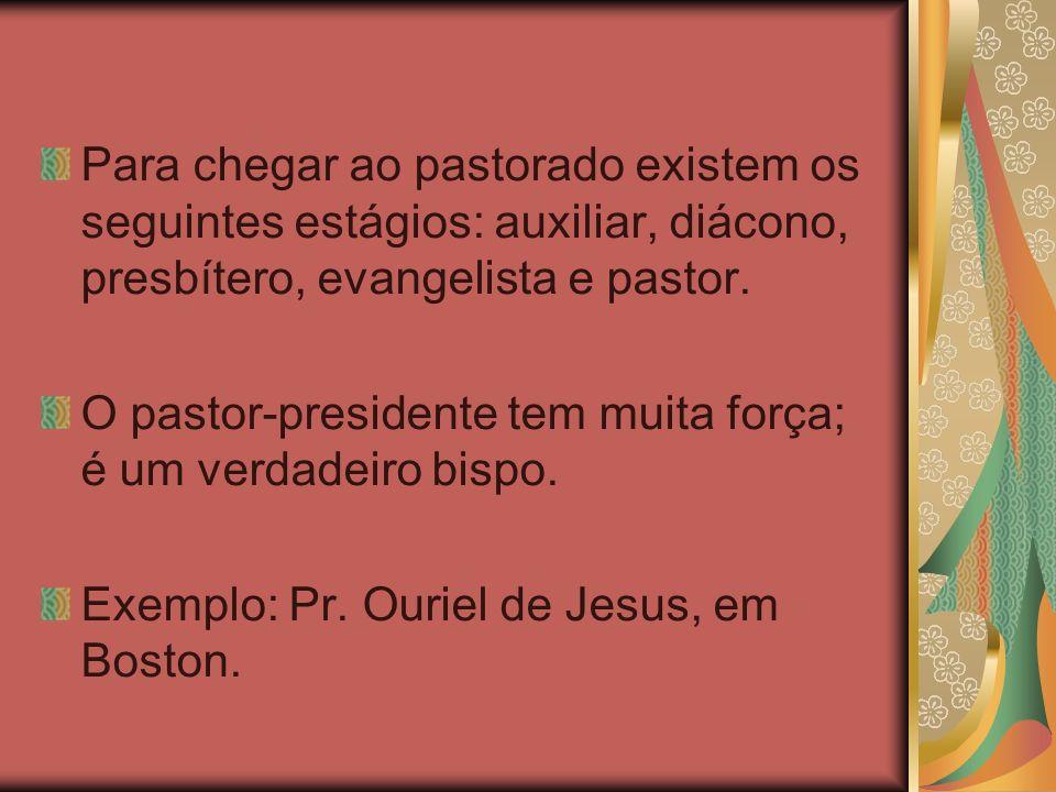 Para chegar ao pastorado existem os seguintes estágios: auxiliar, diácono, presbítero, evangelista e pastor.