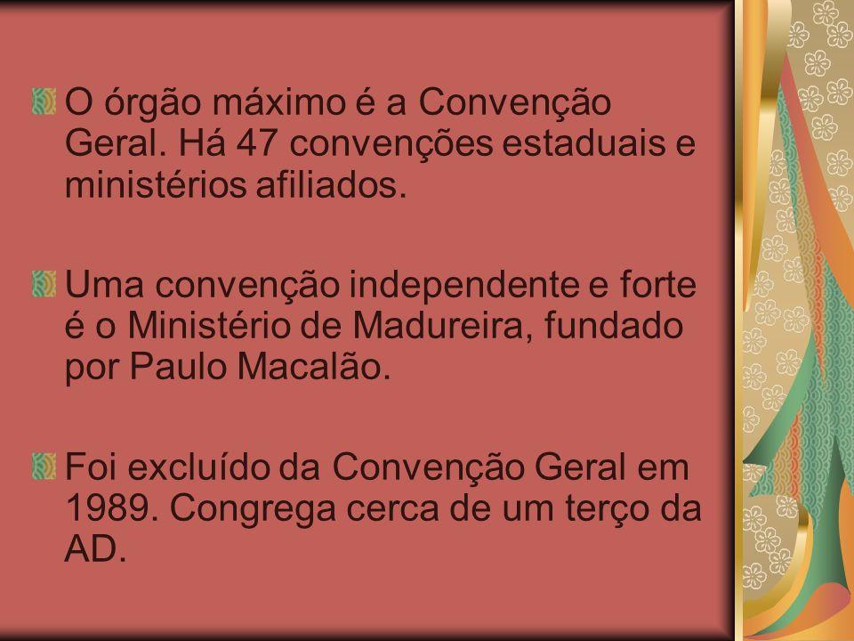 O órgão máximo é a Convenção Geral