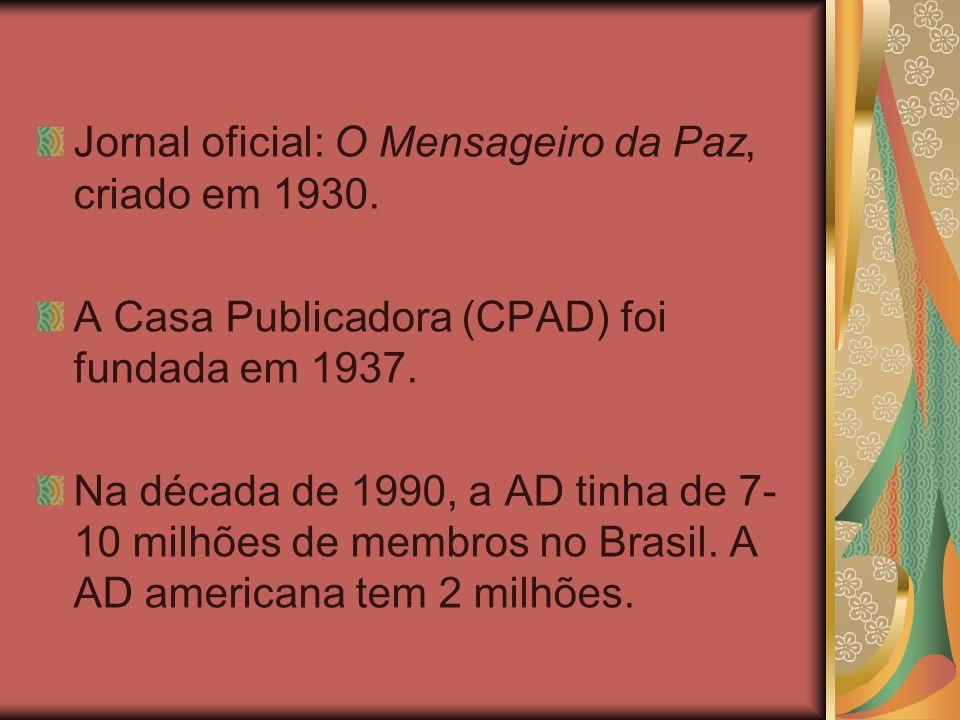 Jornal oficial: O Mensageiro da Paz, criado em 1930.
