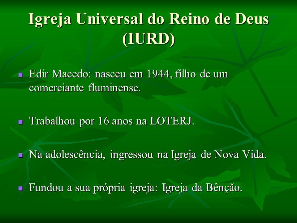 Igreja Universal do Reino de Deus (IURD)