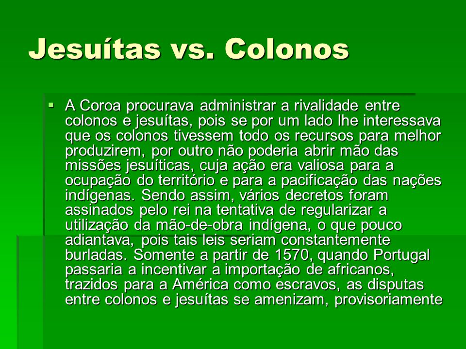 Jesuítas vs. Colonos