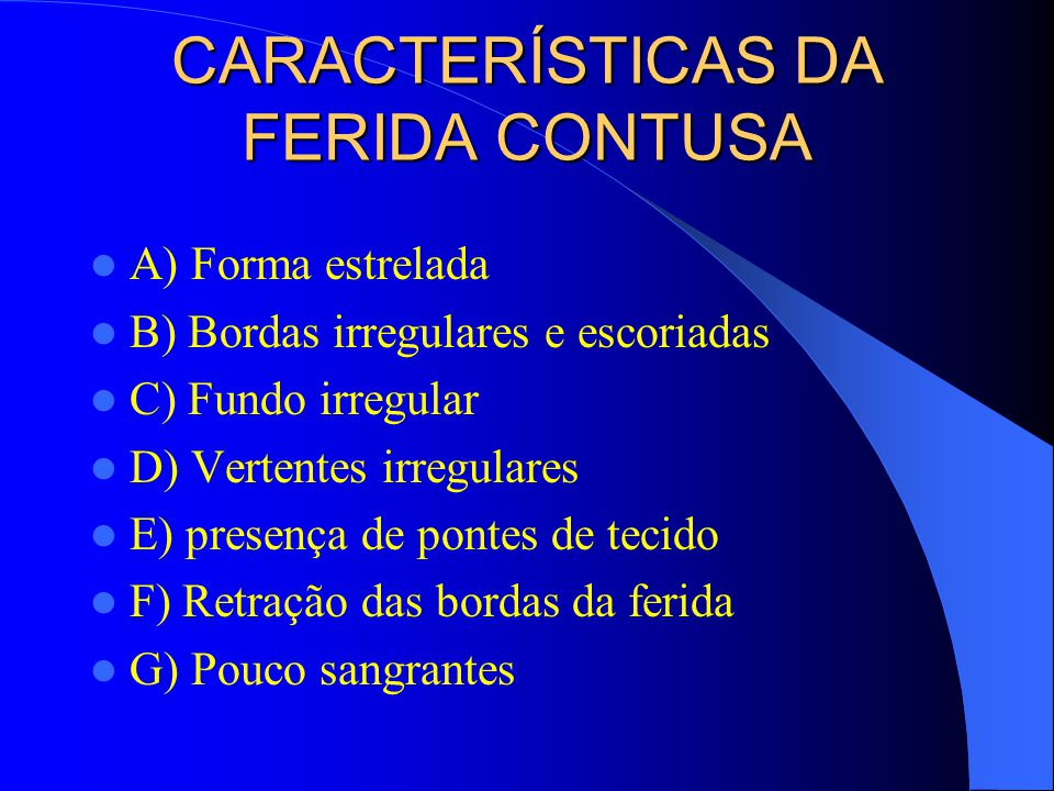 CARACTERÍSTICAS DA FERIDA CONTUSA
