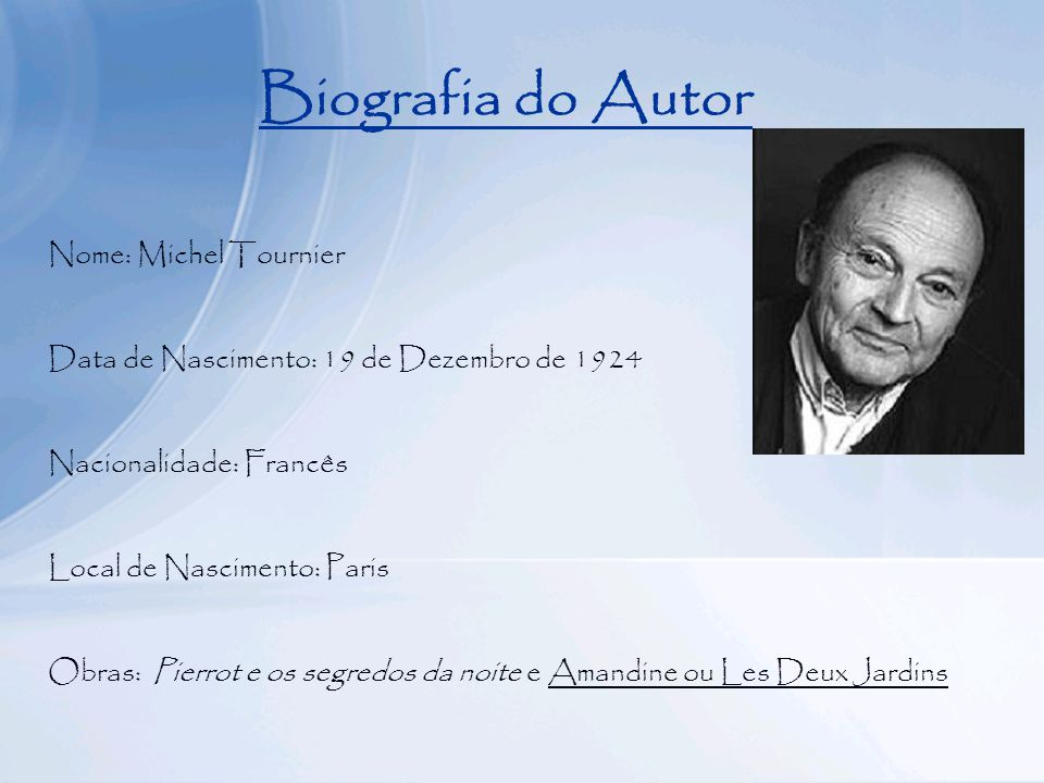 Biografia do Autor Nome: Michel Tournier