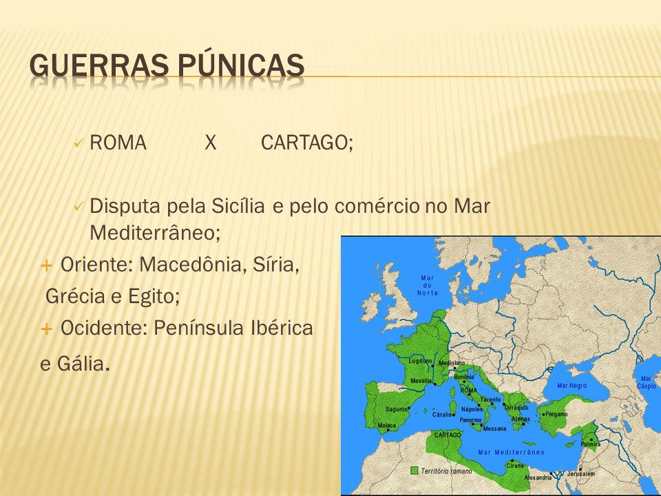 Guerras púnicas ROMA X CARTAGO;