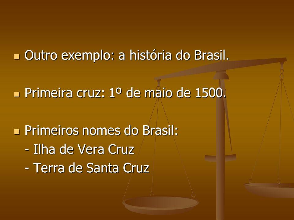 Outro exemplo: a história do Brasil.