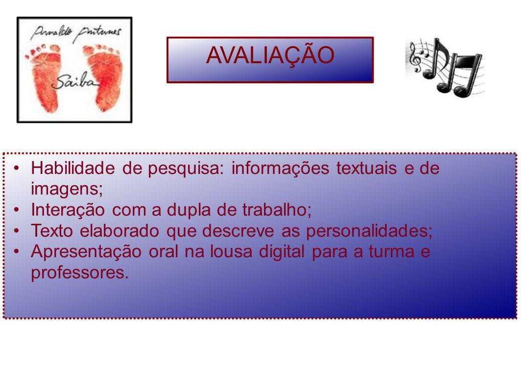 AVALIAÇÃO Habilidade de pesquisa: informações textuais e de imagens;