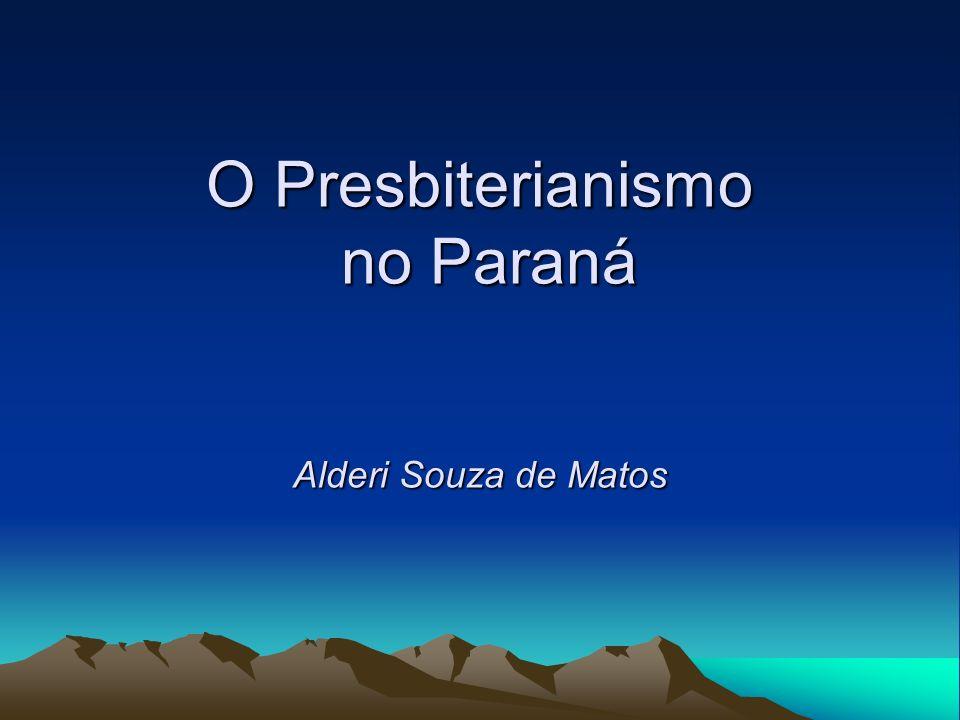 O Presbiterianismo no Paraná Alderi Souza de Matos