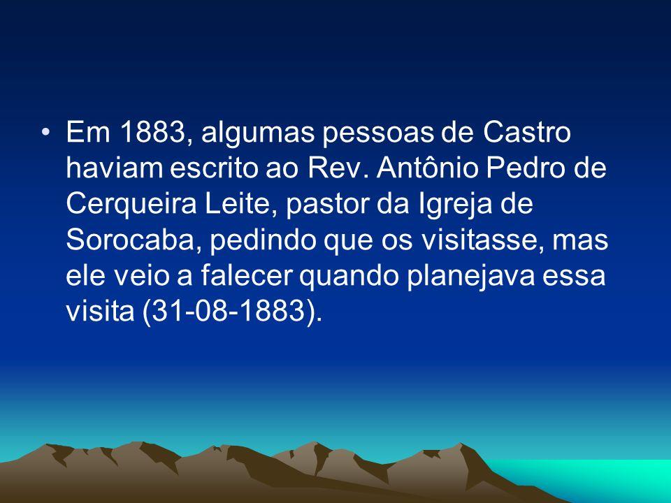 Em 1883, algumas pessoas de Castro haviam escrito ao Rev
