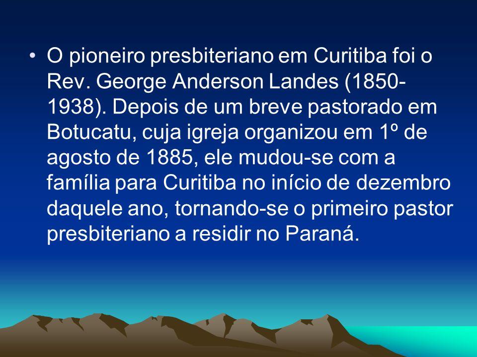 O pioneiro presbiteriano em Curitiba foi o Rev