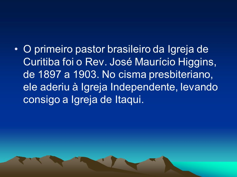 O primeiro pastor brasileiro da Igreja de Curitiba foi o Rev