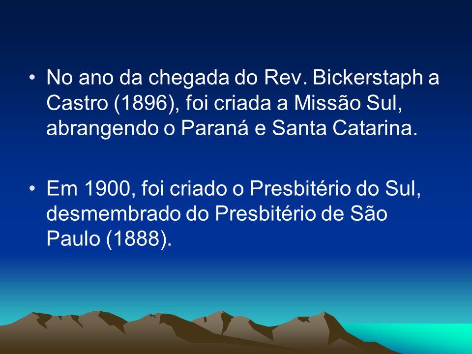No ano da chegada do Rev. Bickerstaph a Castro (1896), foi criada a Missão Sul, abrangendo o Paraná e Santa Catarina.