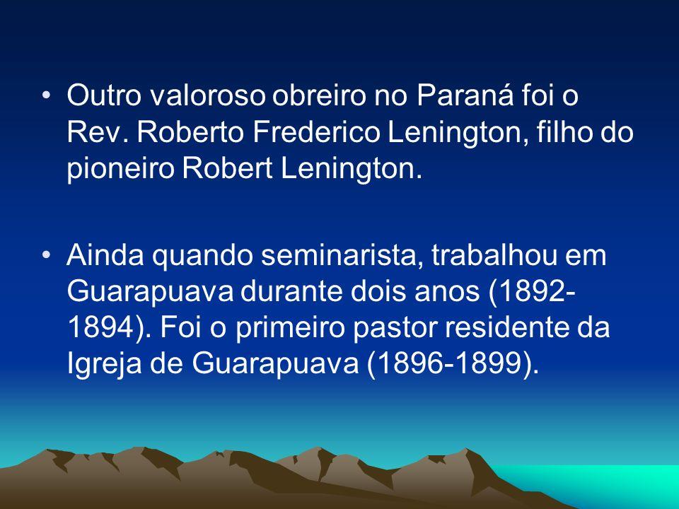 Outro valoroso obreiro no Paraná foi o Rev
