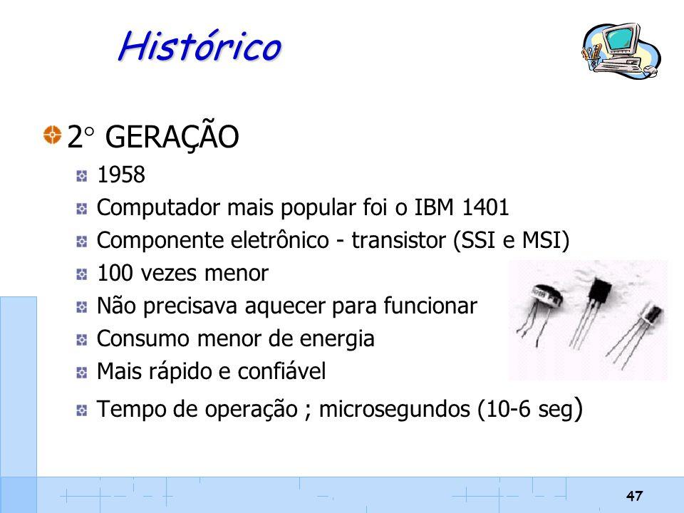 Histórico 2 GERAÇÃO 1958 Computador mais popular foi o IBM 1401
